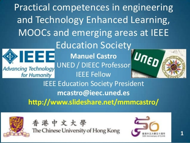1 Practical competences in engineering and Technology Enhanced Learning, MOOCs and emerging areas at IEEE Education Societ...