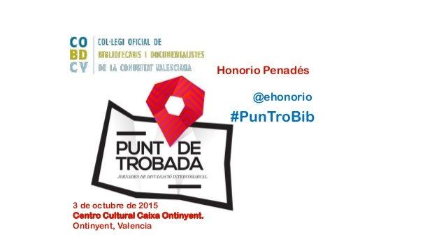 3 de octubre de 2015 Centro Cultural Caixa Ontinyent. Ontinyent, Valencia #PunTroBib Honorio Penadés @ehonorio