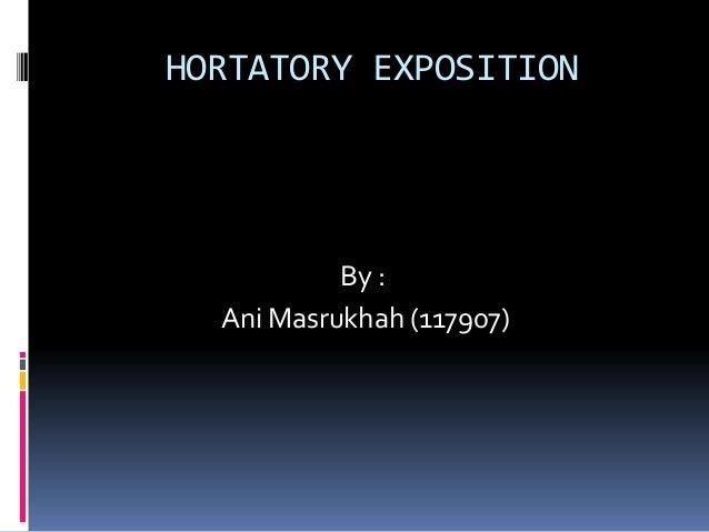 HORTATORY EXPOSITION By : Ani Masrukhah (117907)
