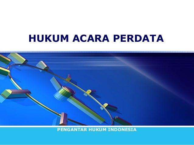 HUKUM ACARA PERDATA    PENGANTAR HUKUM INDONESIA