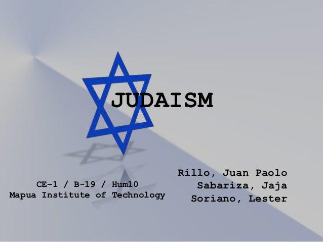 JUDAISM                                Rillo, Juan Paolo     CE–1 / B-19 / Hum10           Sabariza, JajaMapua Institute o...