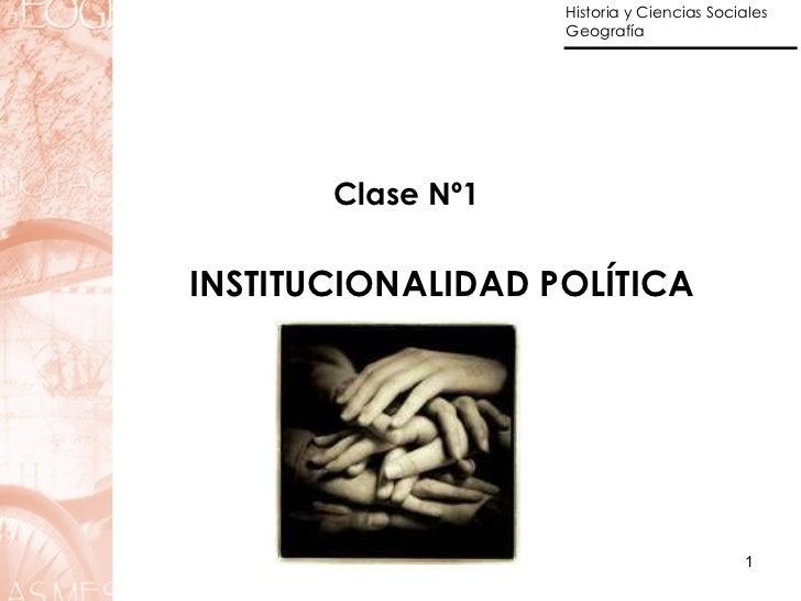 Clase Nº1 INSTITUCIONALIDAD POLÍTICA