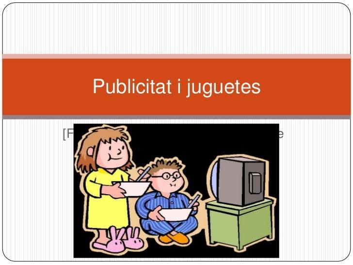 Publicitat i juguetes[Fotografía de unos niños jugando y de             una televisión]