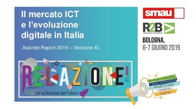 Il mercato ICT e l'evoluzione digitale in Italia Assintel Report 2019 – Versione XL