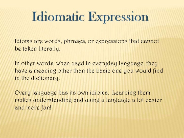idiomatic expressions An extensive database of spanish idioms, idiomatic expressions, and sayings.