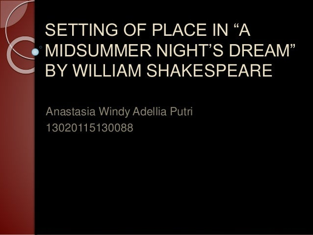 an analysis of love in a midsummer nights dream by william shakespeare Love may be a scary, daunting word and, at other times, it may be an exciting, amazing feeling shakespeare explored the varying concepts of love in midsummer night's dream here is an analysis.