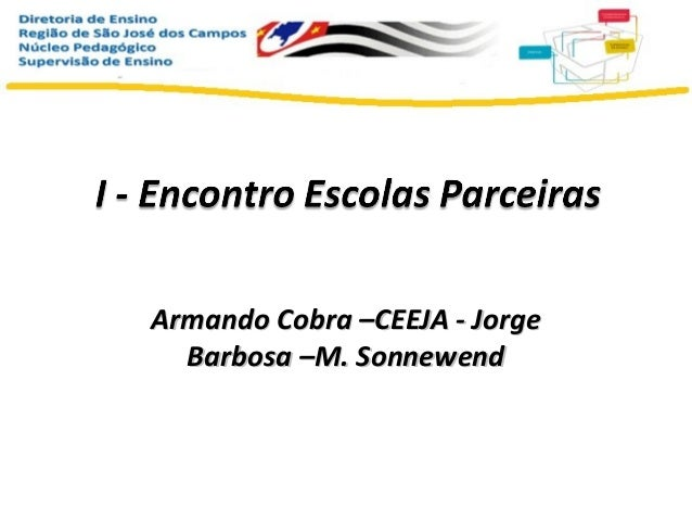 Armando Cobra –CEEJA - Jorge Barbosa –M. Sonnewend
