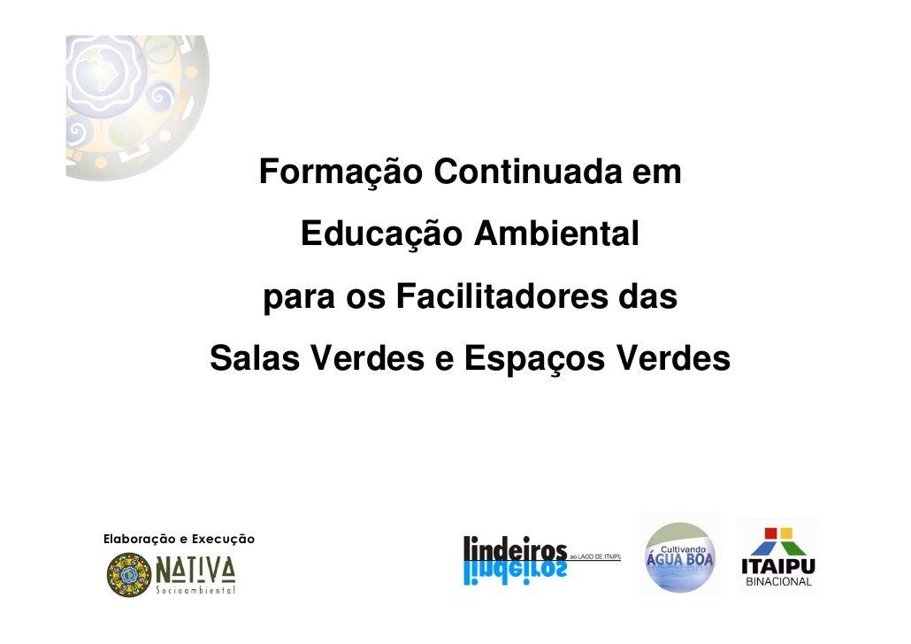 Formação Continuada em                          Educação Ambiental                        para os Facilitadores das       ...