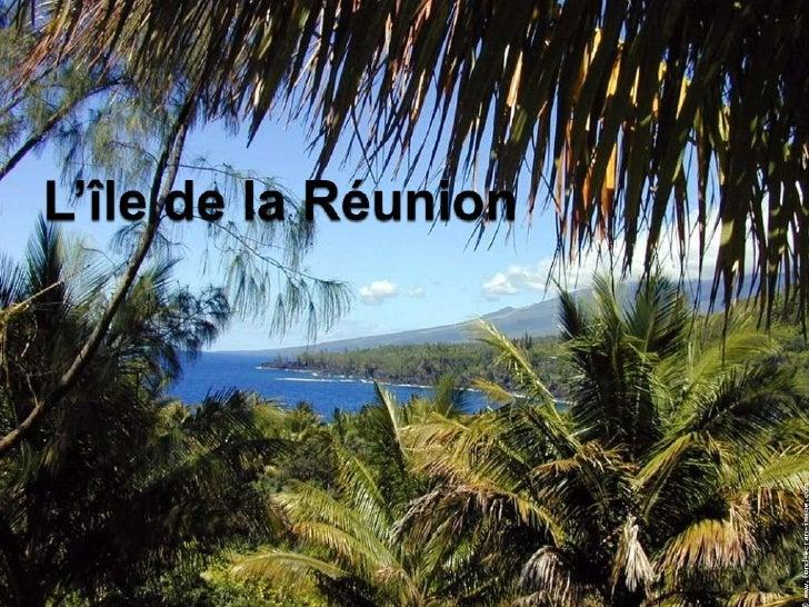 L'île de la Réunion<br />
