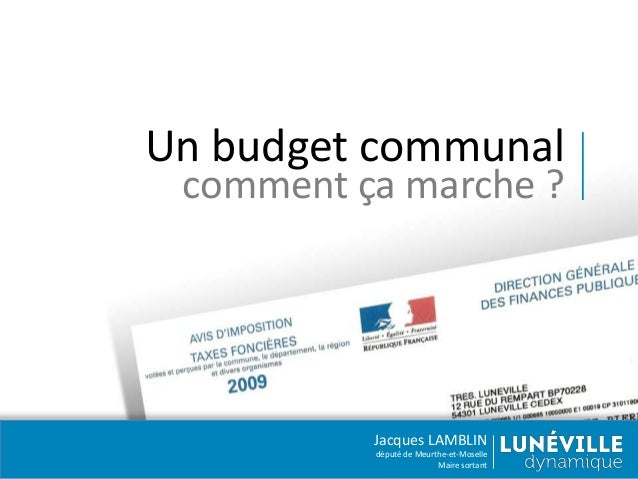 Un budget communal comment ça marche ?  Jacques LAMBLIN député de Meurthe-et-Moselle Maire sortant