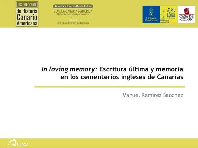 In loving memory: Escritura última y memoria       en los cementerios ingleses de Canarias                          Manuel...