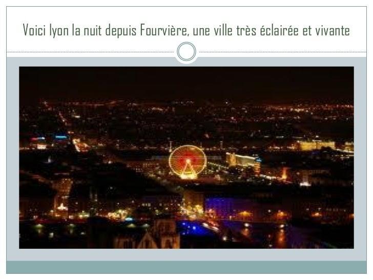 Voici lyon la nuit depuis Fourvière, une ville très éclairée et vivante