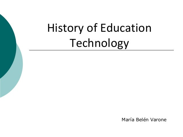 History of EducationTechnologyMaría Belén Varone