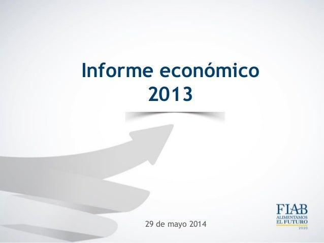 Informe económico 2013 29 de mayo 2014