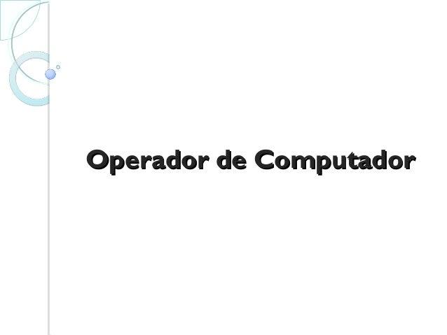 Operador de ComputadorOperador de Computador