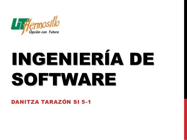 INGENIERÍA DE SOFTWARE DANITZA TARAZÓN SI 5-1