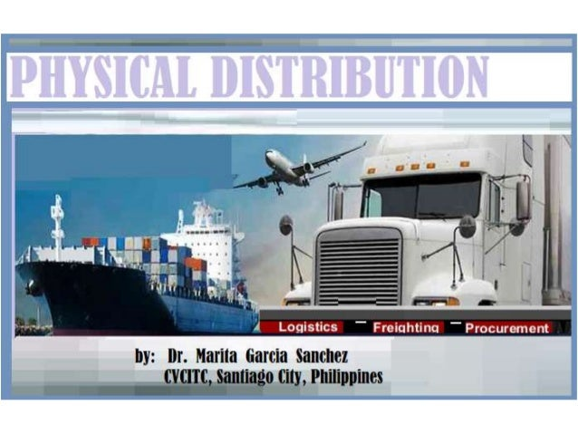 LESSON OBJECTIVES 1. Define Physical Distribution; Physical Distribution Management 2. Enumerate the 5 major transportatio...
