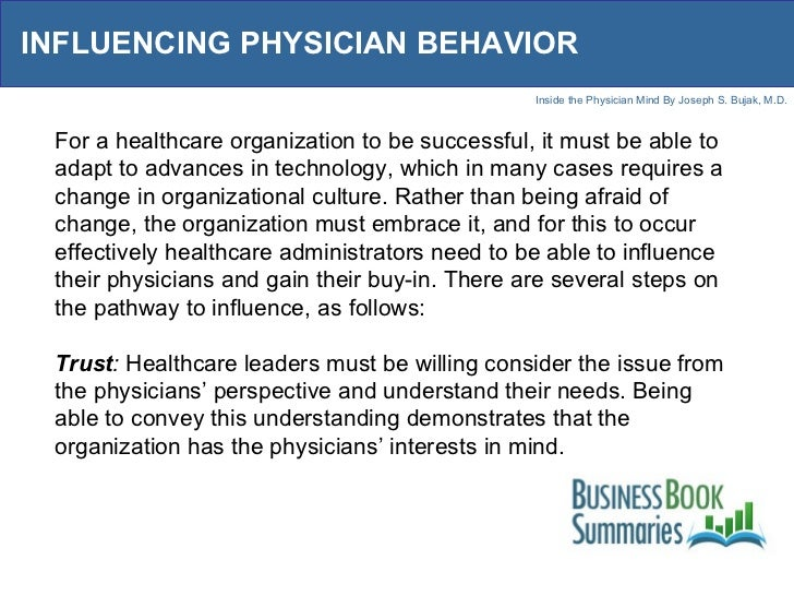 INFLUENCING PHYSICIAN BEHAVIOR For a healthcare organization to be successful, it must be able to adapt to advances in tec...