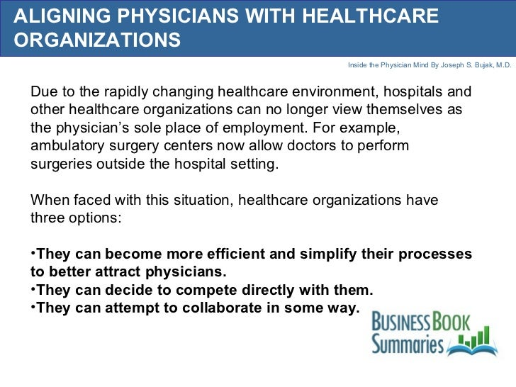 ALIGNING PHYSICIANS WITH HEALTHCARE ORGANIZATIONS <ul><li>Due to the rapidly changing healthcare environment, hospitals an...