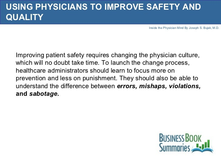 USING PHYSICIANS TO IMPROVE SAFETY AND QUALITY Improving patient safety requires changing the physician culture, which wil...
