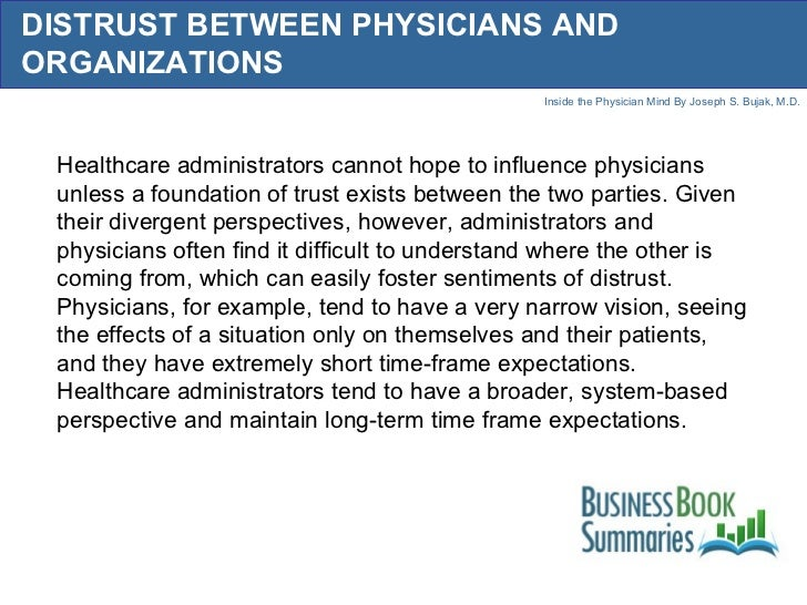 DISTRUST BETWEEN PHYSICIANS AND ORGANIZATIONS Healthcare administrators cannot hope to influence physicians unless a found...