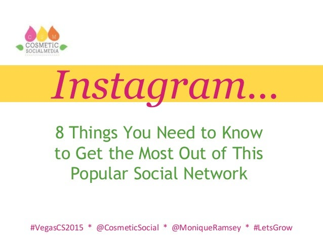 #VegasCS2015 * @CosmeticSocial * @MoniqueRamsey * #LetsGrow Instagram… 8 Things You Need to Know to Get the Most Out of Th...