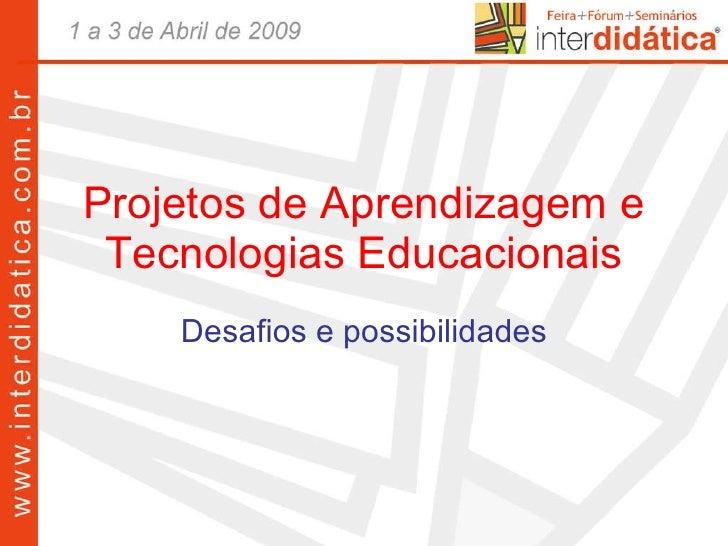 Projetos de Aprendizagem e Tecnologias Educacionais Desafios e possibilidades