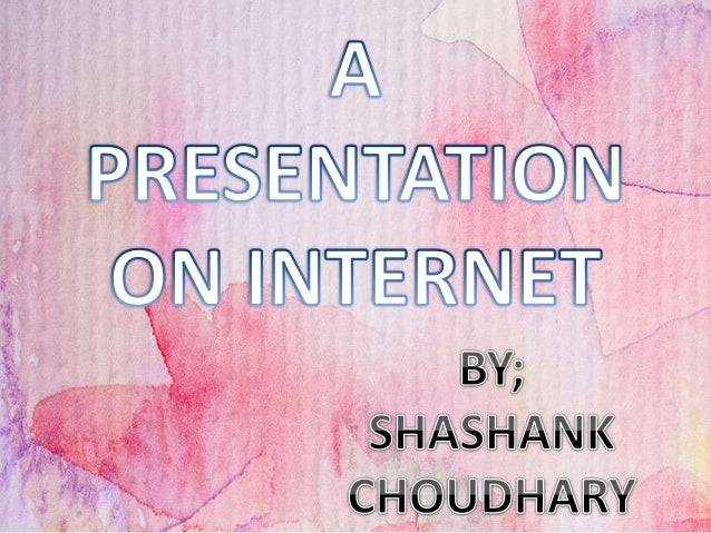 • INTRODUCTION • CONTENT • A BLOG ON INTERNET BY SHASHANK • AN OVERVIEW OF INTERNET • HISTORY OF INTERNET • ADVANTAGE OF I...