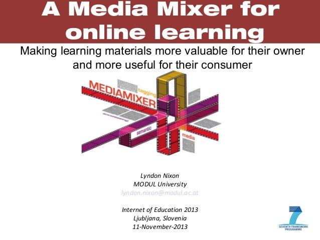 A Media Mixer for online learning Making learning materials more valuable for their owner and more useful for their consum...