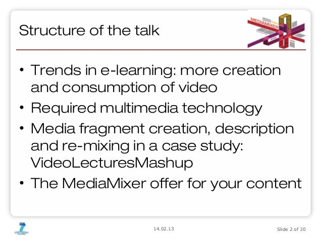 MediaMixing for e-learning - making learning materials more valuable for their owner and more useful for their consumer Slide 2