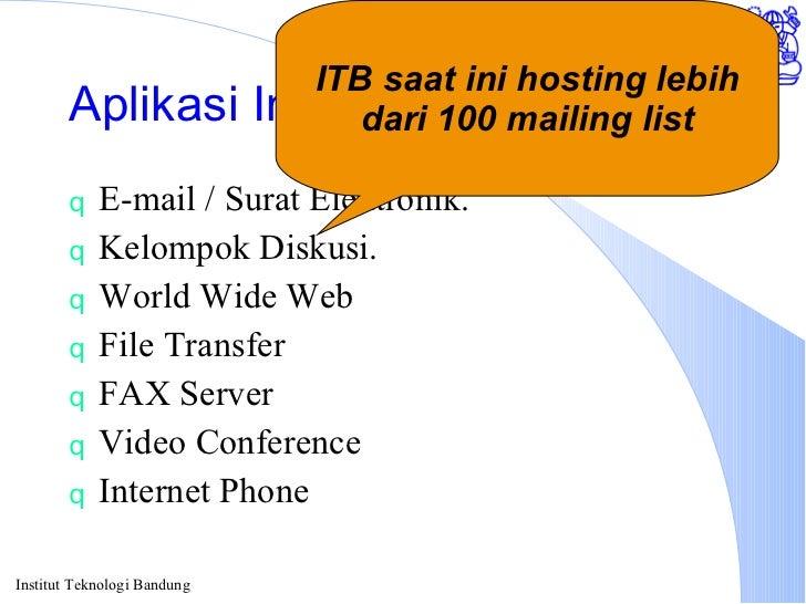 Aplikasi Internet Di Pendidikan <ul><li>E-mail / Surat Elektronik. </li></ul><ul><li>Kelompok Diskusi. </li></ul><ul><li>W...