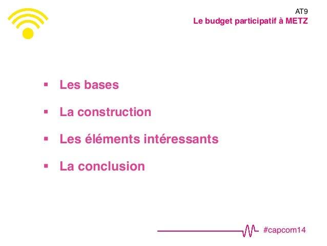 #CapCom14 : AT9 – Comment mettre en place un budget participatif ?  Slide 2