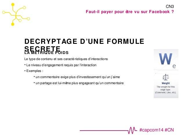 Faut-il payer pour être vu sur Facebook ?  DECRYPTAGE D'UNE FORMULE  SECRETE  CN3  #capcom14 #CN  LA METRIQUE POIDS  Le ty...