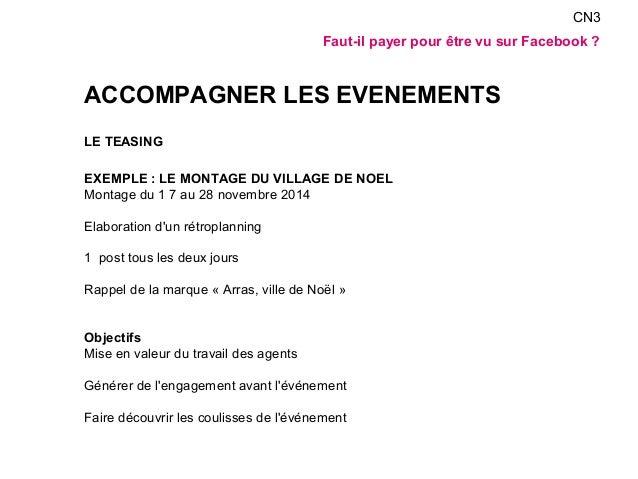 ACCOMPAGNER LES EVENEMENTS  LE TEASING  EXEMPLE : LE MONTAGE DU VILLAGE DE NOEL  Montage du 1 7 au 28 novembre 2014  Elabo...