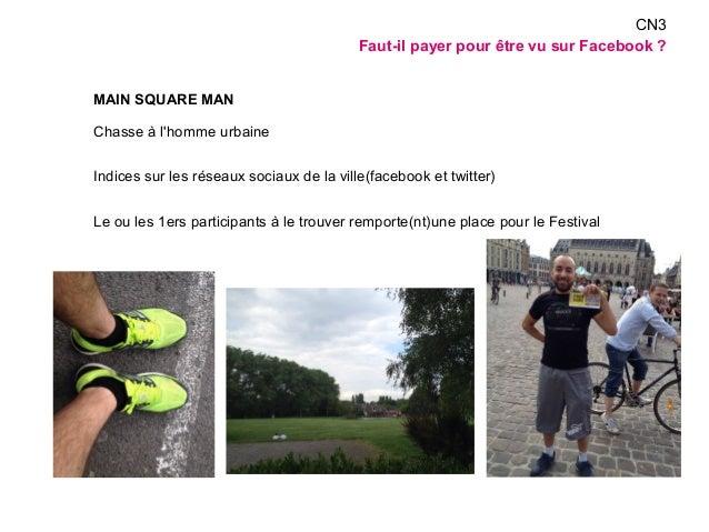 MAIN SQUARE MAN  Chasse à l'homme urbaine  Indices sur les réseaux sociaux de la ville(facebook et twitter)  Le ou les 1er...