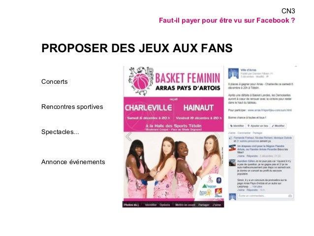 PROPOSER DES JEUX AUX FANS  Concerts  Rencontres sportives  Spectacles...  Annonce événements  CN3  Faut-il payer pour êtr...