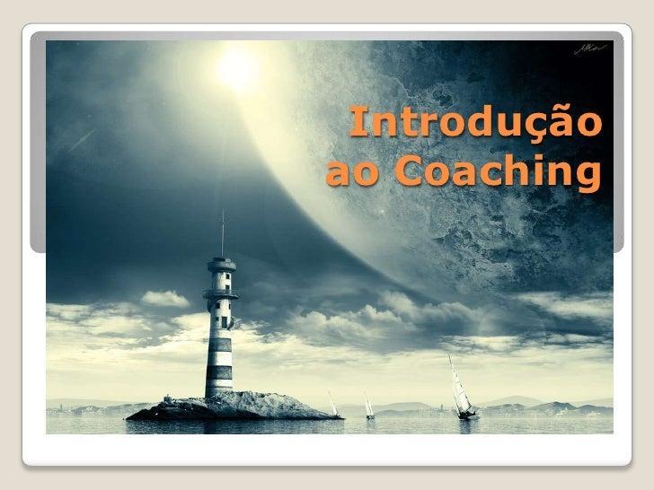 Introduçãoao Coaching<br />