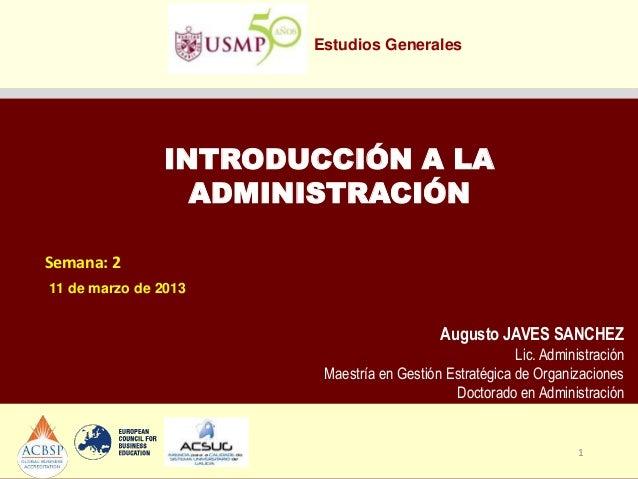 Estudios Generales               INTRODUCCIÓN A LA                 ADMINISTRACIÓNSemana: 211 de marzo de 2013             ...