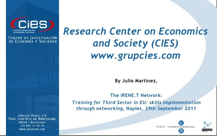 Research Center on Economics and Society (CIES) www.grupcies.com<br /><br />By Julio Martinez,<br />TheIRENE.T Network:<b...