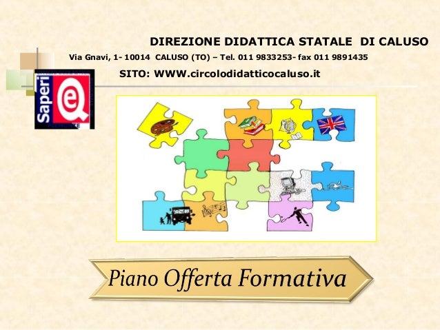 DIREZIONE DIDATTICA STATALE DI CALUSO Via Gnavi, 1- 10014 CALUSO (TO) – Tel. 011 9833253- fax 011 9891435  SITO: WWW.circo...