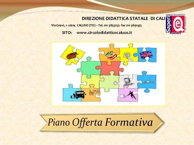 DIREZIONE DIDATTICA STATALE DI CALUSO Via Gnavi, 1- 10014 CALUSO (TO) – Tel. 011 9833253- fax 011 9891435  SITO:  www.circ...