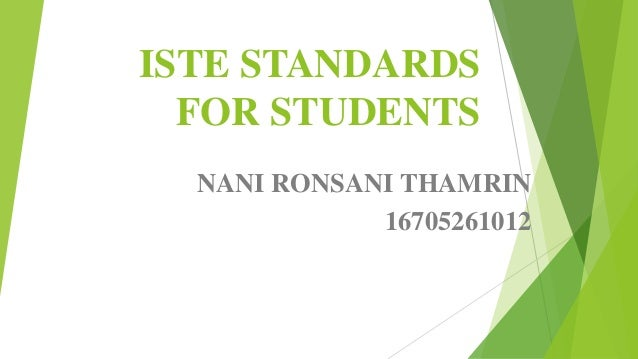 ISTE STANDARDS FOR STUDENTS NANI RONSANI THAMRIN 16705261012