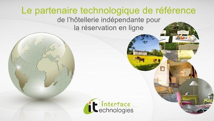 Le partenaire technologique de référence de l'hôtellerie indépendante pour la réservation en ligne