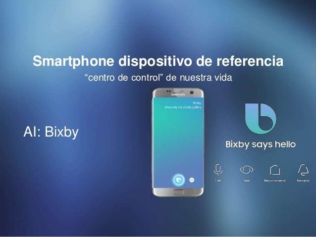 """""""centro de control"""" de nuestra vida Smartphone dispositivo de referencia AI: Bixby"""