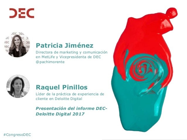 #CongresoDEC Patricia Jiménez Directora de marketing y comunicación en MetLife y Vicepresidenta de DEC @pachimorente Raque...