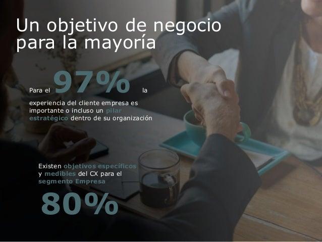 Para el 97% la experiencia del cliente empresa es importante o incluso un pilar estratégico dentro de su organización Exis...