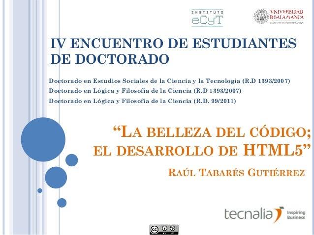 IV ENCUENTRO DE ESTUDIANTES DE DOCTORADO Doctorado en Estudios Sociales de la Ciencia y la Tecnología (R.D 1393/2007) Doct...