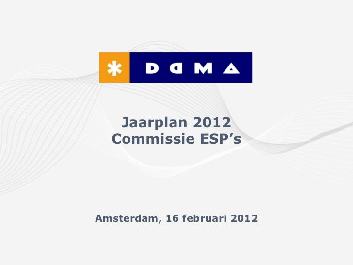 Jaarplan 2012  Commissie ESP'sAmsterdam, 16 februari 2012