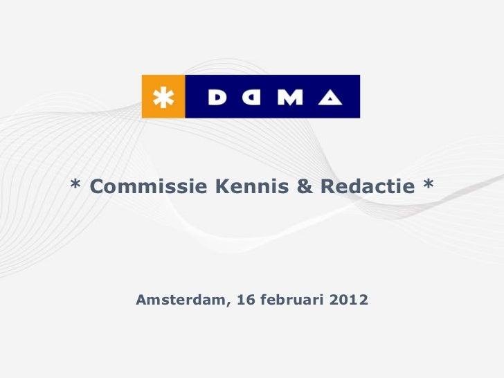 * Commissie Kennis & Redactie *     Amsterdam, 16 februari 2012