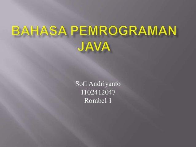 Sofi Andriyanto 1102412047 Rombel 1